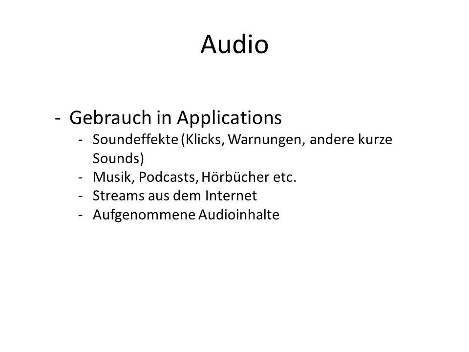 Audio CoreAudio: -Einfacher Gebrauch: -System Sound API – kurze Soundgeräusche -AVAudioPlayer – ObjC, simple API -Komplex, aber mit besseren Controls: -AudioToolbox – aufnehmen und abspielen, Streaming -AudioUnits – komplexe Audio-Plug-Ins zum Bearbeiten von Audio-Dateien (Filterung, Hall, Sampling, MIDI-basierte Synthesizer etc.) -OpenAL – 3D Sound (z.B.
