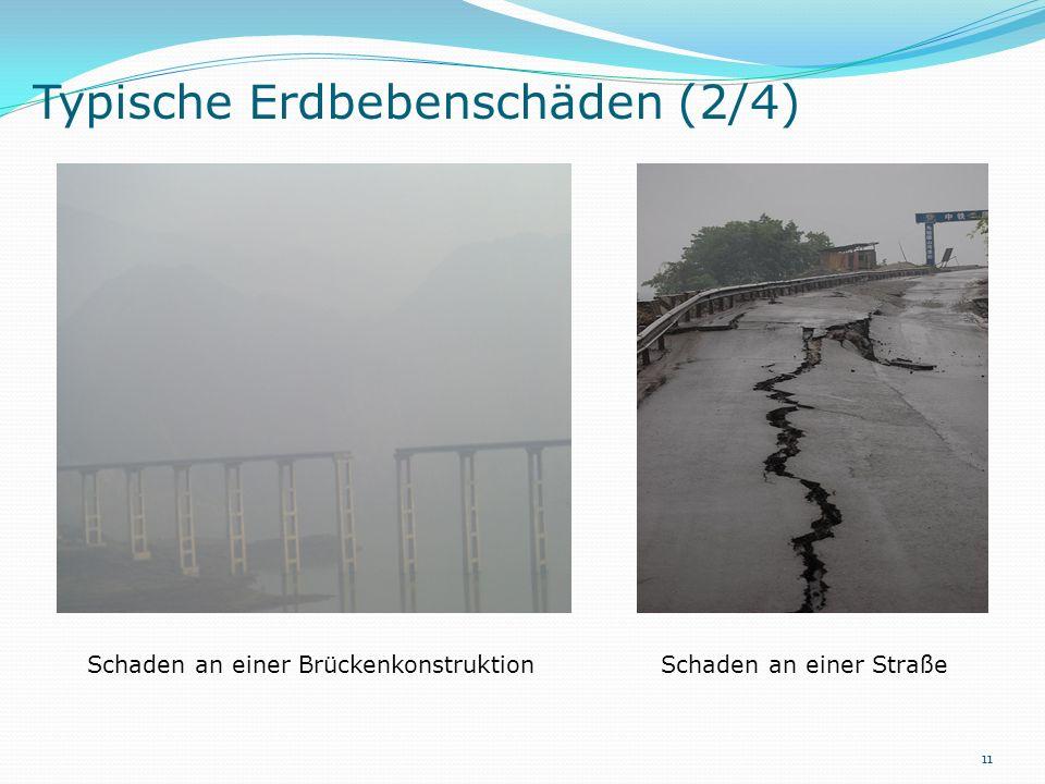Typische Erdbebenschäden (2/4) Schaden an einer BrückenkonstruktionSchaden an einer Straße 11