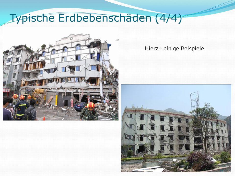 Typische Erdbebenschäden (4/4) Hierzu einige Beispiele 13