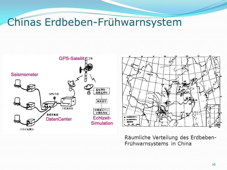 Chinas Erdbeben-Frühwarnsystem Räumliche Verteilung des Erdbeben- Frühwarnsystems in China 16