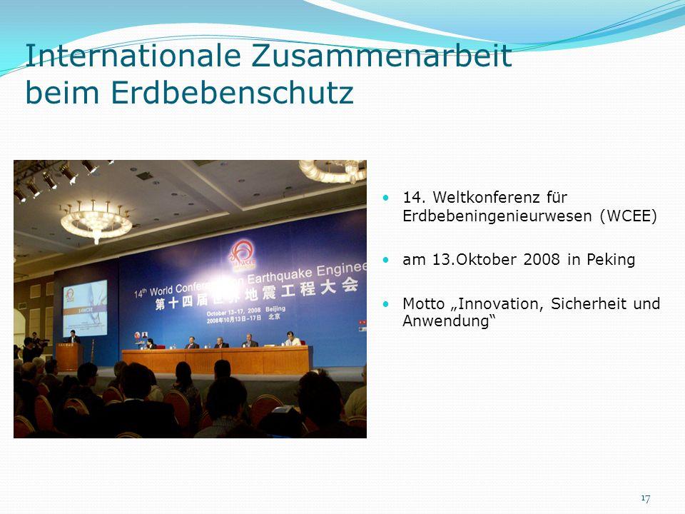 Internationale Zusammenarbeit beim Erdbebenschutz 14. Weltkonferenz für Erdbebeningenieurwesen (WCEE) am 13.Oktober 2008 in Peking Motto Innovation, S