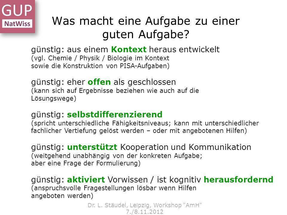 Was macht eine Aufgabe zu einer guten Aufgabe? Dr. L. Stäudel, Leipzig, Workshop