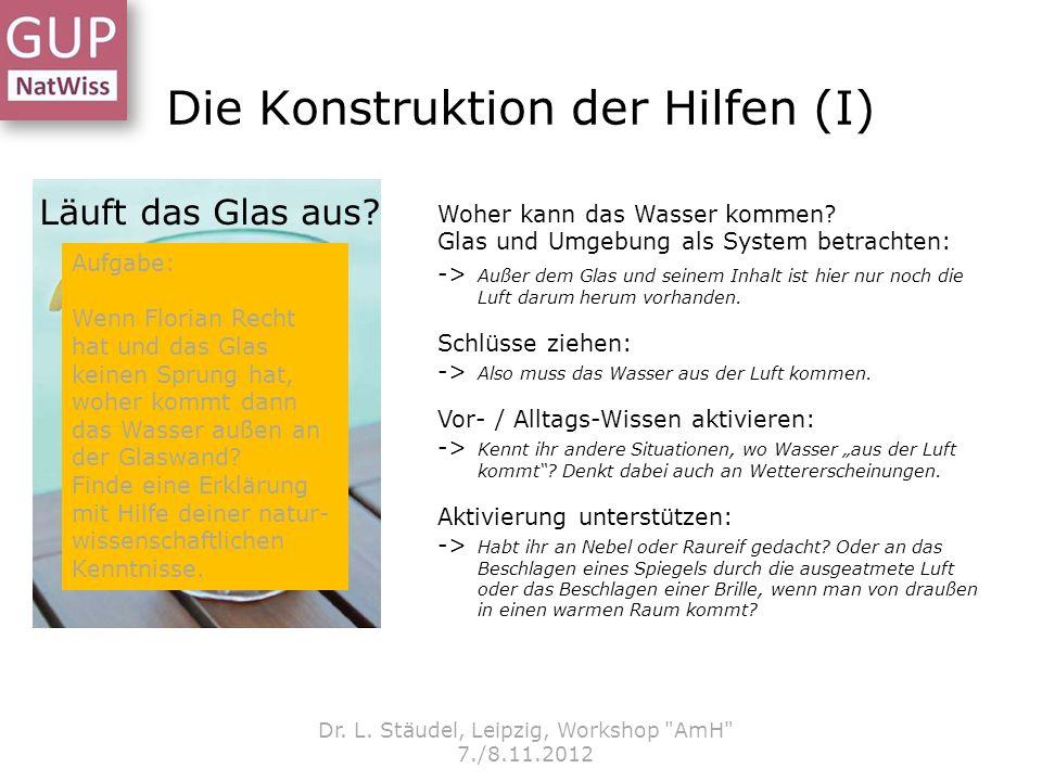 Die Konstruktion der Hilfen (I) Dr. L. Stäudel, Leipzig, Workshop