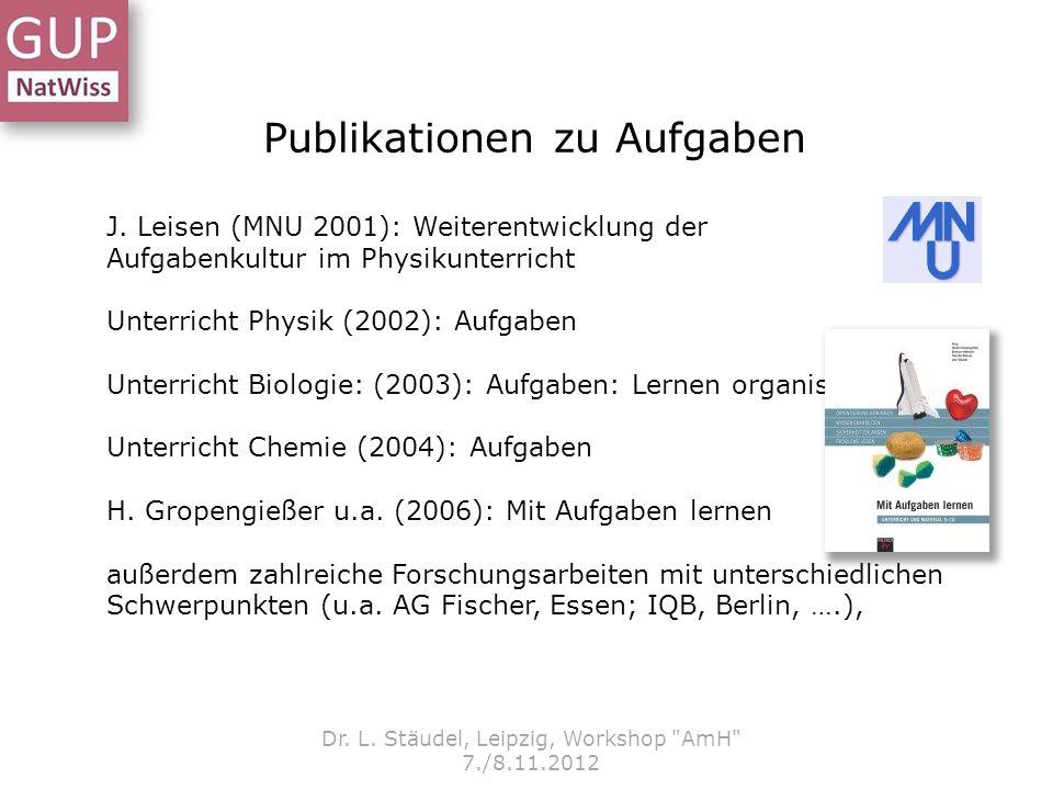 Publikationen zu Aufgaben Dr. L. Stäudel, Leipzig, Workshop