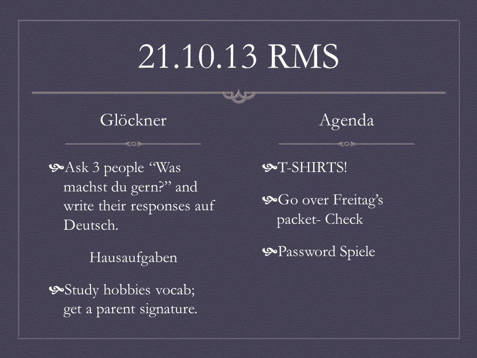 22.10.13 RMS SUB Glöckner Say three things you like to PLAY Say three things you DISLIKE to PLAY Hausaufgaben- Translate Ich spiele die Floete.