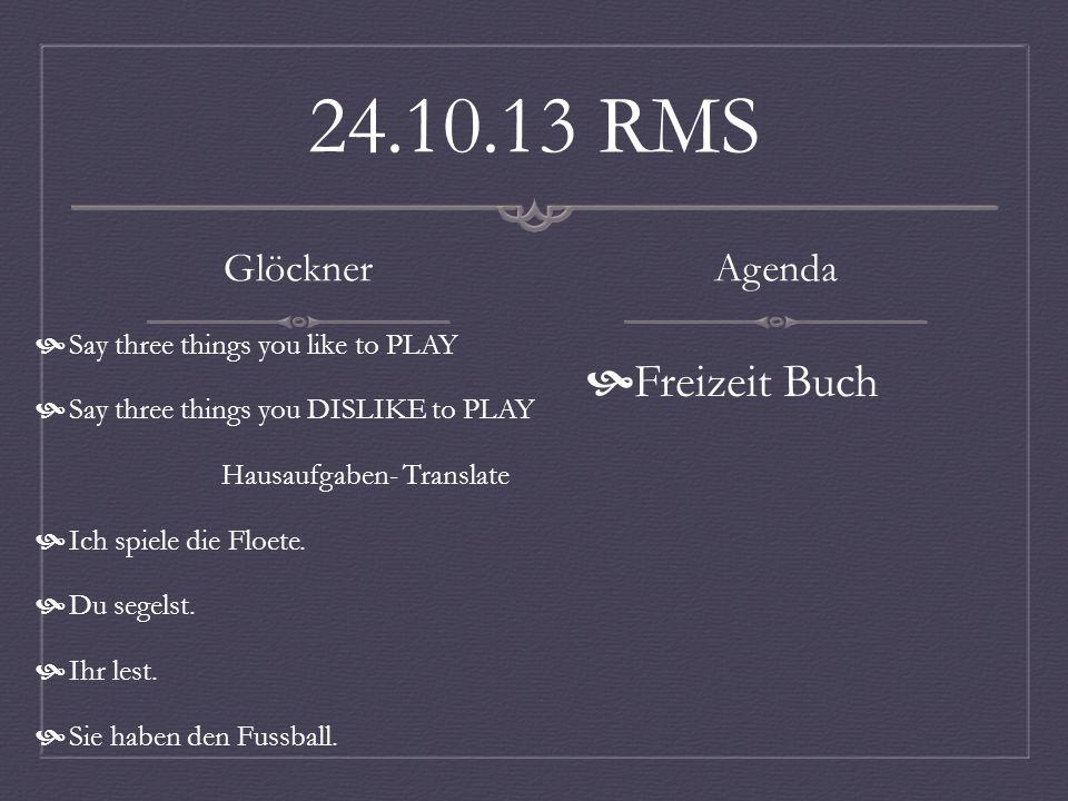 25.10.13 FHS Glöckner What endings go on the end of these pronouns: IchWir DuIhr Er/Sie/EsSie/sie Hausaufgaben Agenda Check packet Geburtstag Notes Colors Conjugate the verb sein.
