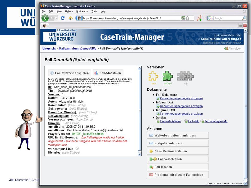4th Microsoft Academic Days 19.11.2008 CaseTrain – ein universell einsetzbares System für fallbasiertes Training in der universitären Lehre
