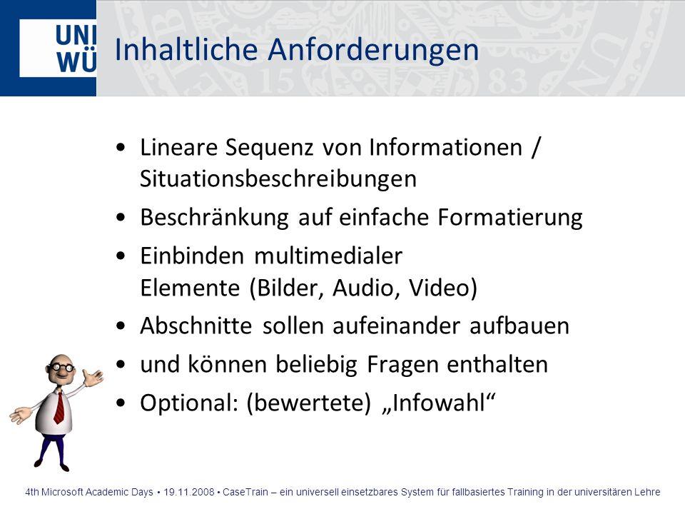 4th Microsoft Academic Days 19.11.2008 CaseTrain – ein universell einsetzbares System für fallbasiertes Training in der universitären Lehre Inhaltlich