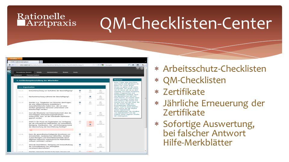 QM-Checklisten-Center Arbeitsschutz-Checklisten QM-Checklisten Zertifikate Jährliche Erneuerung der Zertifikate Sofortige Auswertung, bei falscher Antwort Hilfe-Merkblätter