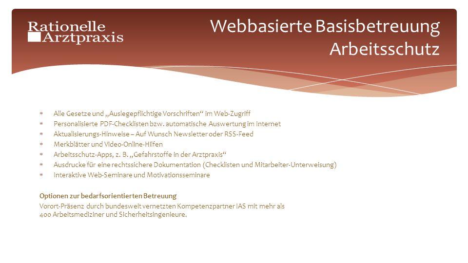 Webbasierte Basisbetreuung Arbeitsschutz Alle Gesetze und Auslegepflichtige Vorschriften im Web-Zugriff Personalisierte PDF-Checklisten bzw.