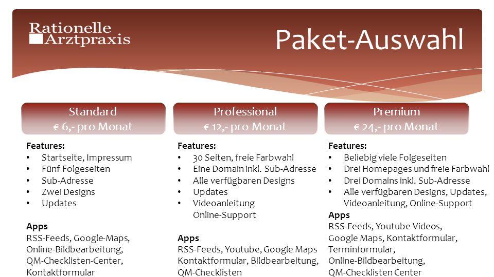 Paket-Auswahl Standard 6,- pro Monat Professional 12,- pro Monat Premium 24,- pro Monat Features: Startseite, Impressum Fünf Folgeseiten Sub-Adresse Z