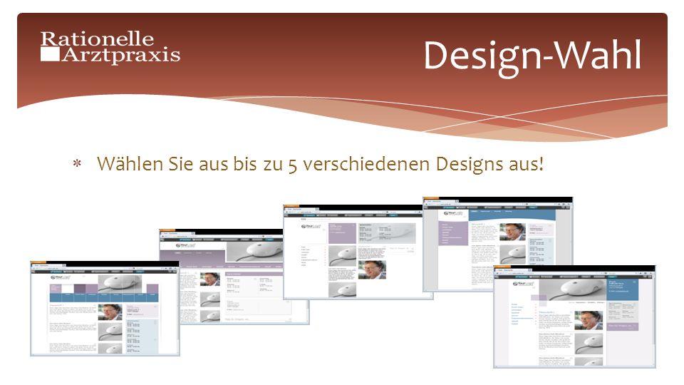 Wählen Sie aus bis zu 5 verschiedenen Designs aus! Design-Wahl