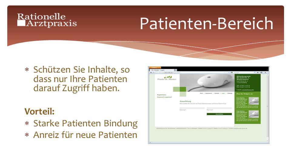 Patienten-Bereich Schützen Sie Inhalte, so dass nur Ihre Patienten darauf Zugriff haben.