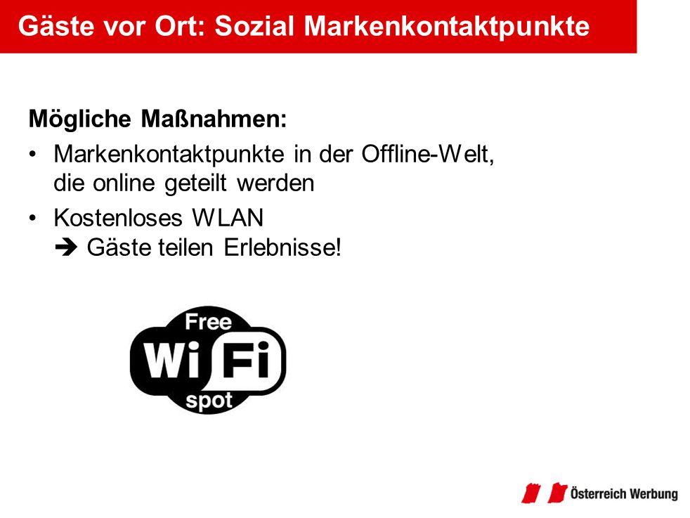 Gäste vor Ort: Sozial Markenkontaktpunkte Mögliche Maßnahmen: Markenkontaktpunkte in der Offline-Welt, die online geteilt werden Kostenloses WLAN Gäst
