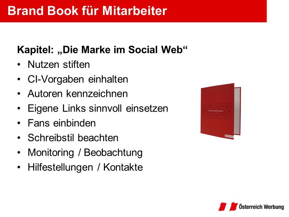 Brand Book für Mitarbeiter Kapitel: Die Marke im Social Web Nutzen stiften CI-Vorgaben einhalten Autoren kennzeichnen Eigene Links sinnvoll einsetzen