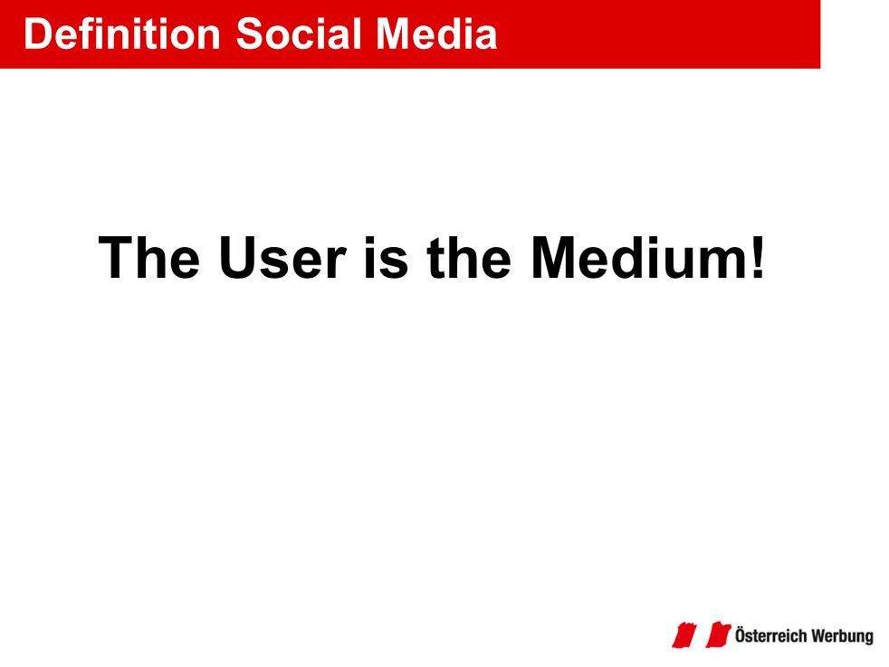 Definition Social Media The User is the Medium!