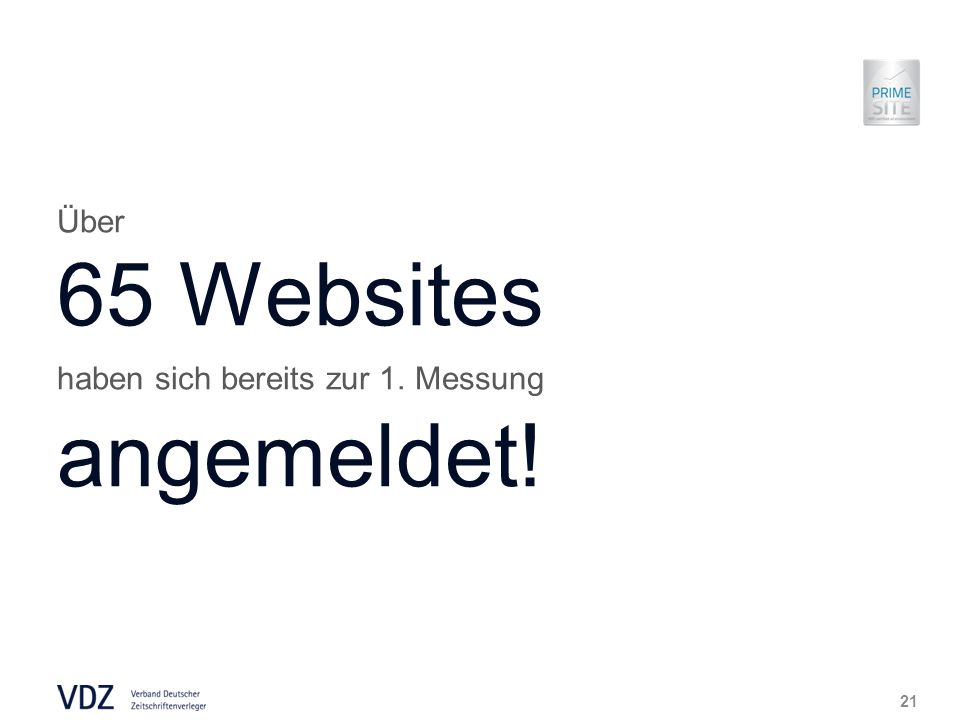 Über 65 Websites haben sich bereits zur 1. Messung angemeldet! 21
