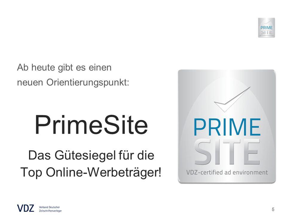 Ab heute gibt es einen neuen Orientierungspunkt: PrimeSite Das Gütesiegel für die Top Online-Werbeträger.