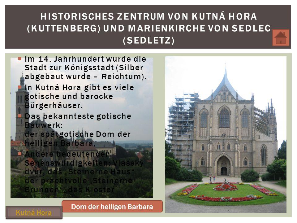 Im 14.Jahrhundert wurde die Stadt zur Königsstadt (Silber abgebaut wurde – Reichtum).
