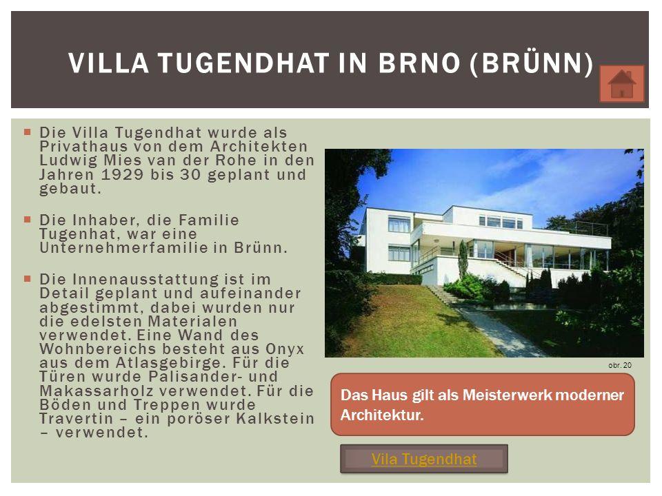 Die Villa Tugendhat wurde als Privathaus von dem Architekten Ludwig Mies van der Rohe in den Jahren 1929 bis 30 geplant und gebaut.