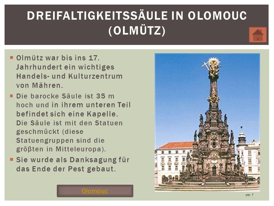 Olmütz war bis ins 17.Jahrhundert ein wichtiges Handels- und Kulturzentrum von Mähren.