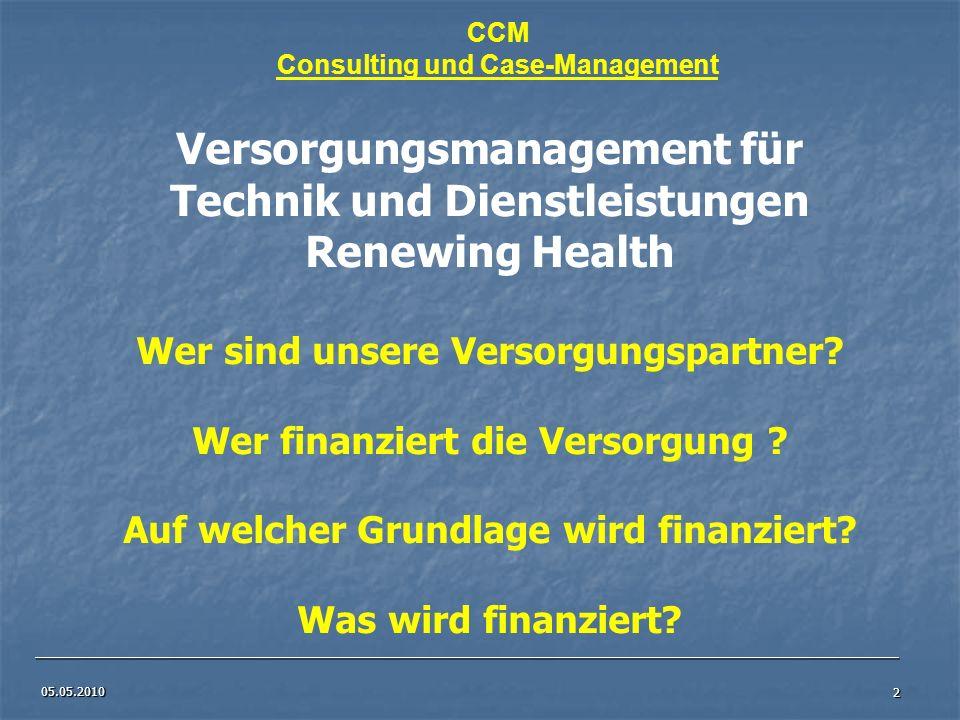 05.05.2010 2 CCM Consulting und Case-Management Versorgungsmanagement für Technik und Dienstleistungen Renewing Health Wer sind unsere Versorgungspart
