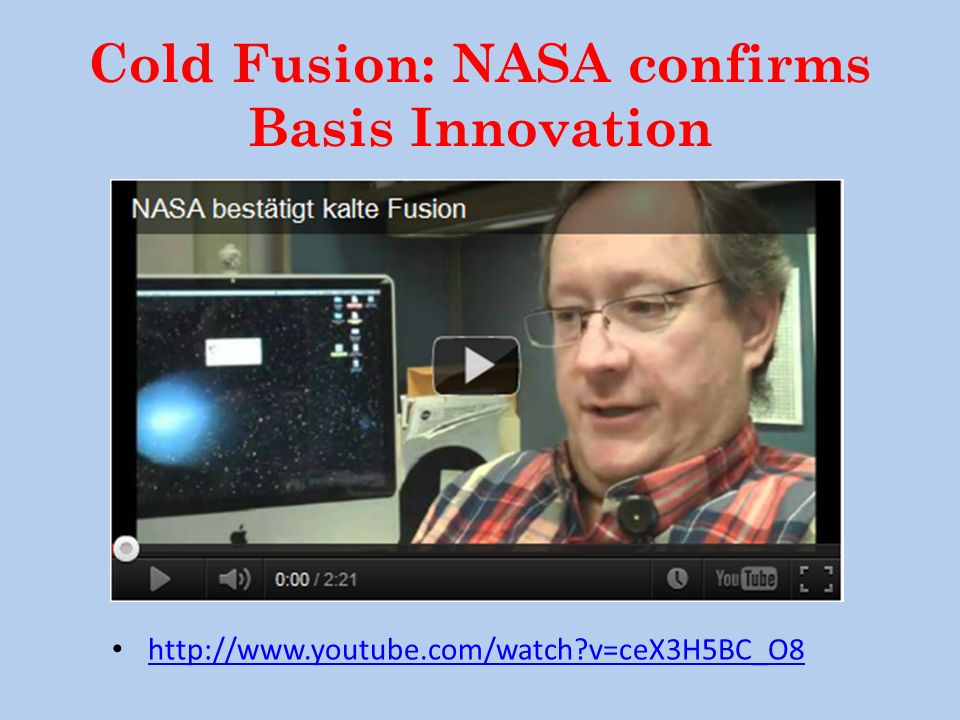Cold Fusion: NASA confirms Basis Innovation http://www.youtube.com/watch?v=ceX3H5BC_O8