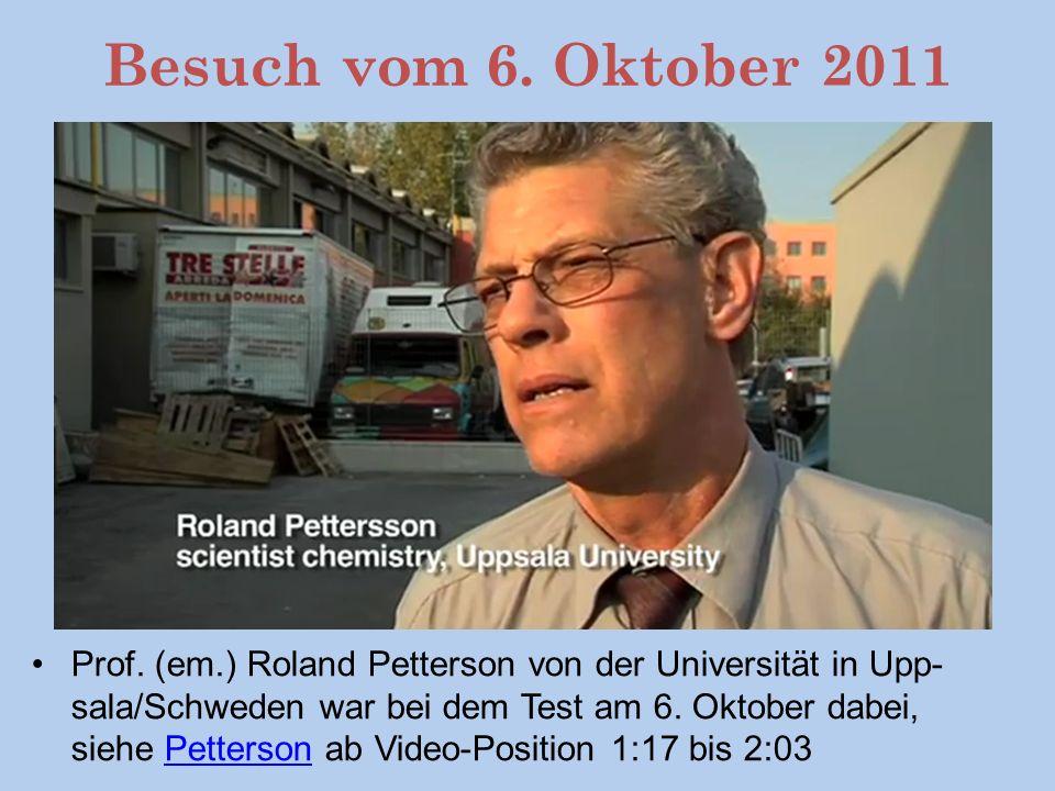 Prof.(em.) Roland Petterson von der Universität in Upp- sala/Schweden war bei dem Test am 6.