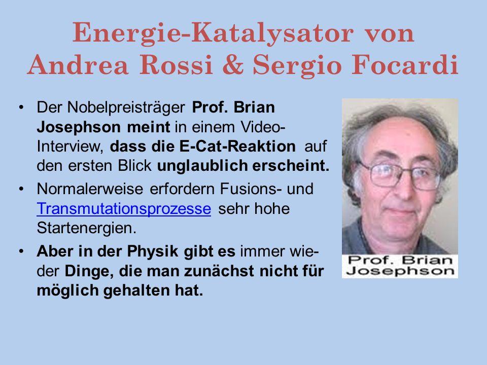 Energie-Katalysator von Andrea Rossi & Sergio Focardi Der Nobelpreisträger Prof.