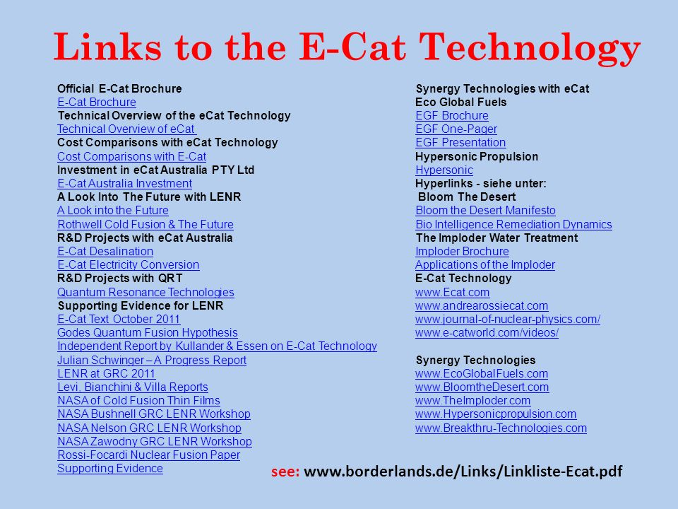 Links to the E-Cat Technology Official E-Cat Brochure E-Cat Brochure E-Cat Brochure Technical Overview of the eCat Technology Technical Overview of eC