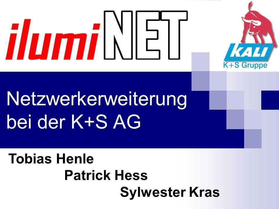 Netzwerkerweiterung bei der K+S AG Tobias Henle Patrick Hess Sylwester Kras