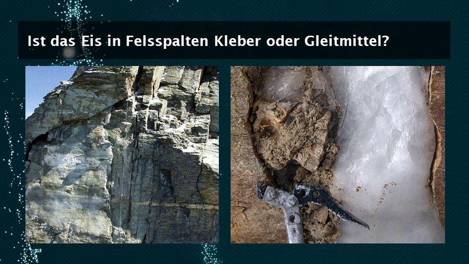 Ist das Eis in Felsspalten Kleber oder Gleitmittel?