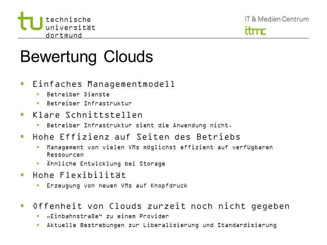 technische universität dortmund Bewertung Clouds Einfaches Managementmodell Betreiber Dienste Betreiber Infrastruktur Klare Schnittstellen Betreiber I