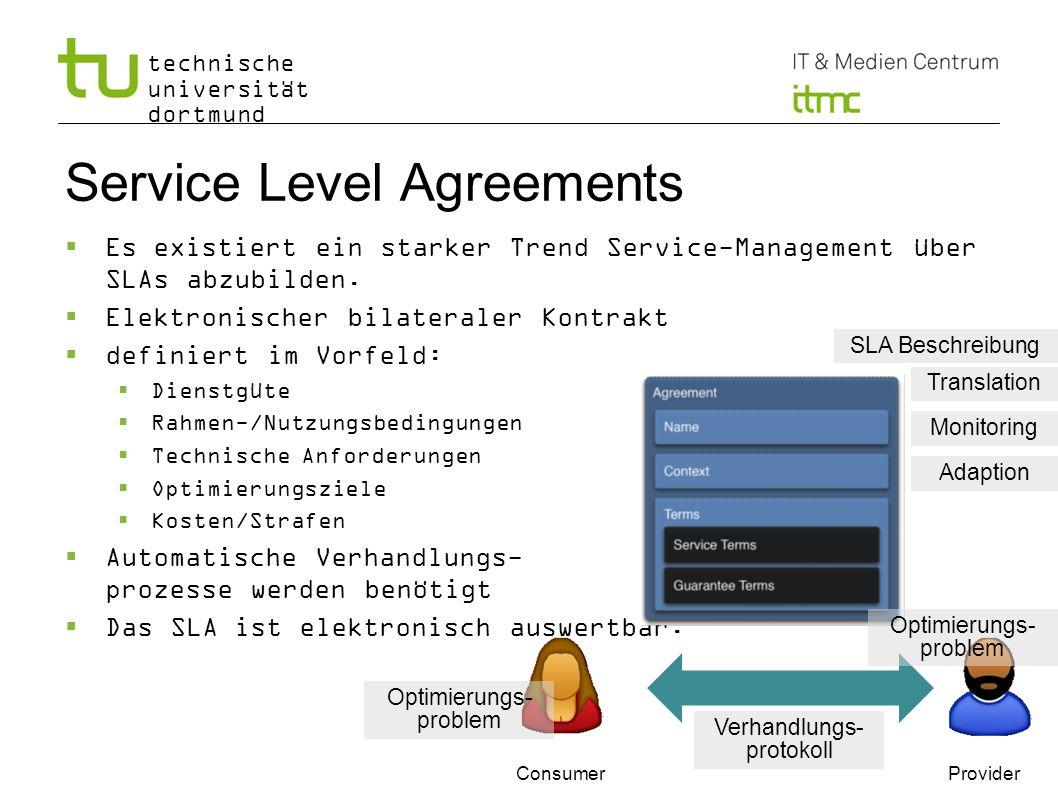 technische universität dortmund Service Level Agreements Es existiert ein starker Trend Service-Management über SLAs abzubilden. Elektronischer bilate