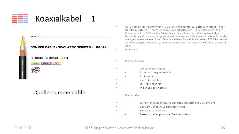 Koaxialkabel – 1 RG/U-Koaxialkabel 75 Ohm nach MIL-C-17 Die Anwendung: - Zur Datenübertragung - In der Hochfrequenztechnik - Im Antennenbau - Zur Fest