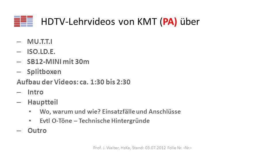 HDTV-Lehrvideos von KMT (PA) über – MU.T.T.I – ISO.LD.E. – SB12-MINI mit 30m – Splitboxen Aufbau der Videos: ca. 1:30 bis 2:30 – Intro – Hauptteil Wo,