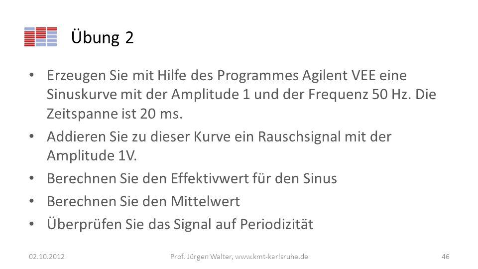Übung 2 Erzeugen Sie mit Hilfe des Programmes Agilent VEE eine Sinuskurve mit der Amplitude 1 und der Frequenz 50 Hz. Die Zeitspanne ist 20 ms. Addier