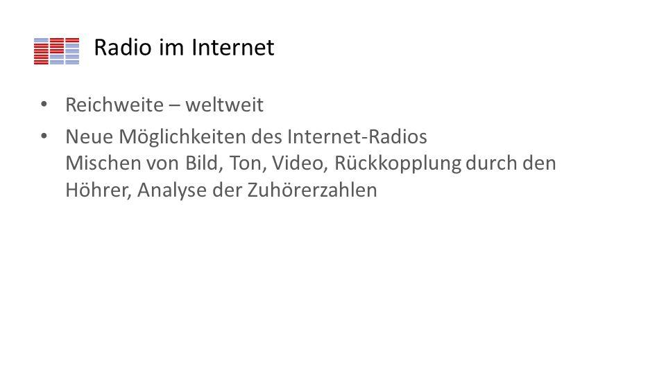 Radio im Internet Reichweite – weltweit Neue Möglichkeiten des Internet-Radios Mischen von Bild, Ton, Video, Rückkopplung durch den Höhrer, Analyse de