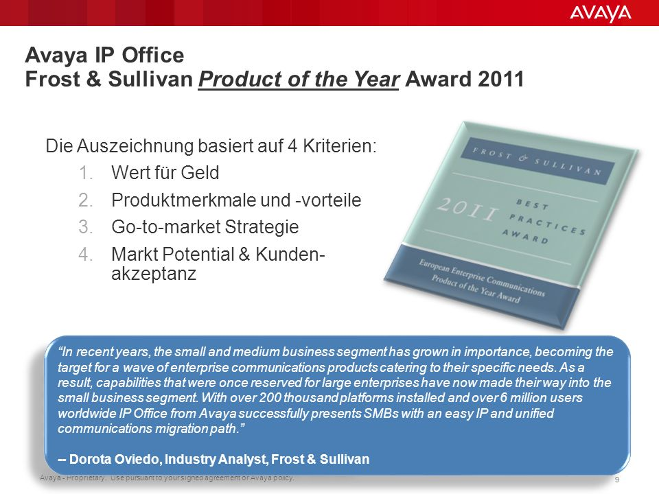 Avaya - Proprietary. Use pursuant to your signed agreement or Avaya policy. 99 Avaya IP Office Frost & Sullivan Product of the Year Award 2011 Die Aus