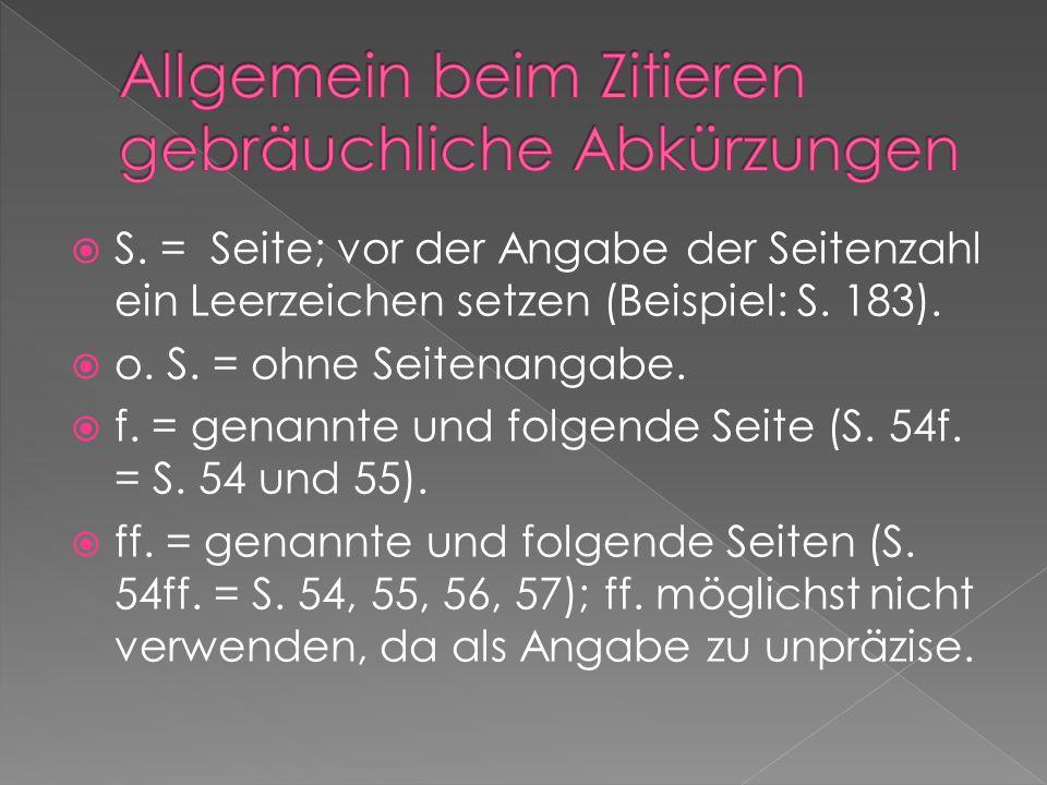 S.= Seite; vor der Angabe der Seitenzahl ein Leerzeichen setzen (Beispiel: S.