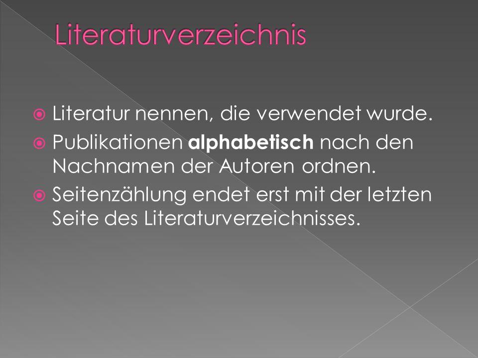 Literatur nennen, die verwendet wurde. Publikationen alphabetisch nach den Nachnamen der Autoren ordnen. Seitenzählung endet erst mit der letzten Seit