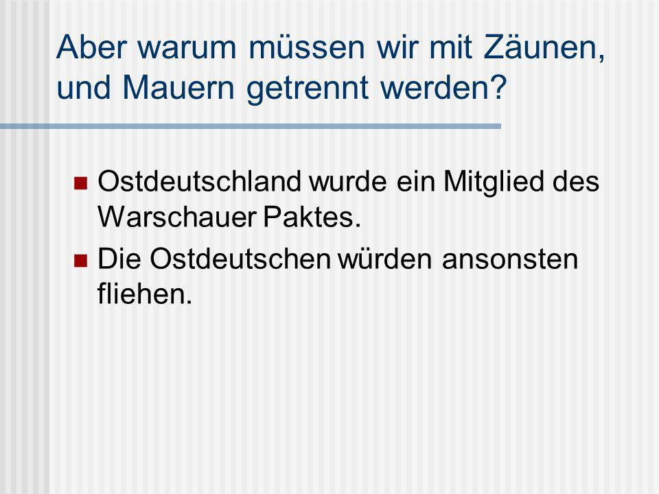 Wo dürfen wir hin.Westdeutsche durften überall hin.