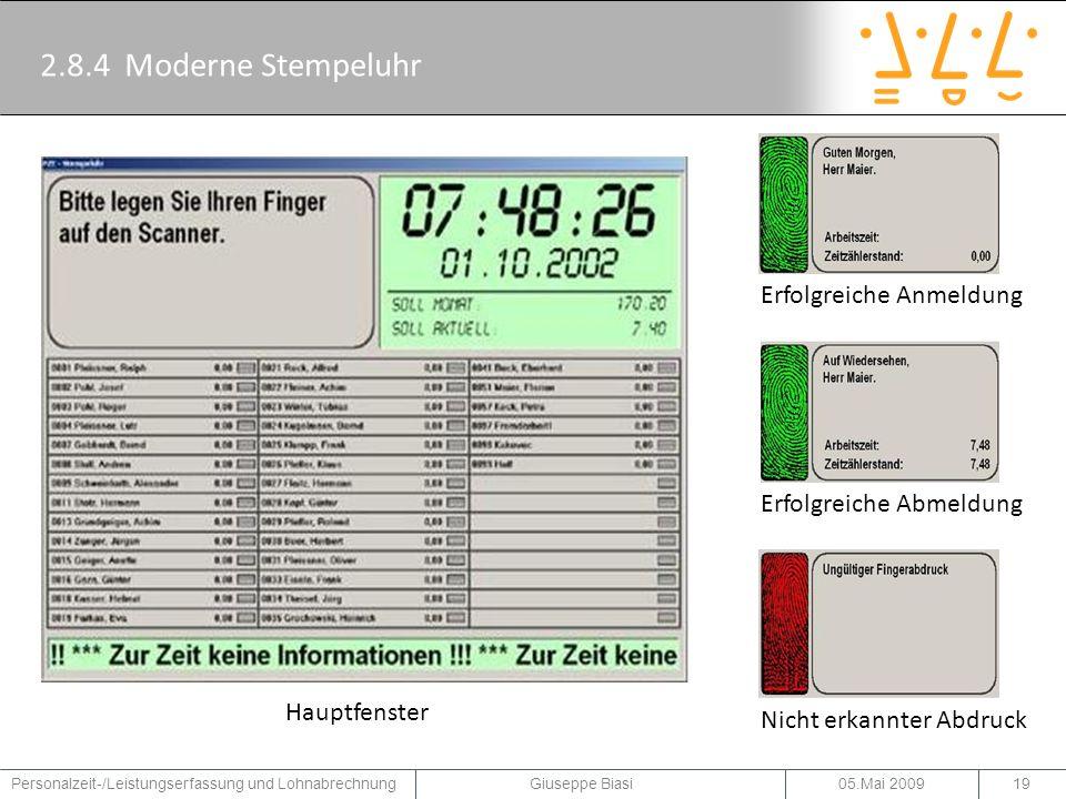 05.Mai 2009Personalzeit-/Leistungserfassung und Lohnabrechnung Giuseppe Biasi20 2.8.3 Zutrittskontrolle: Video