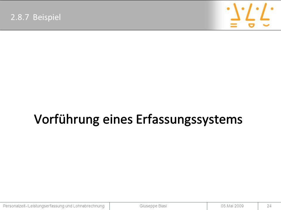 05.Mai 2009Personalzeit-/Leistungserfassung und Lohnabrechnung Giuseppe Biasi25 2.9 Die Software
