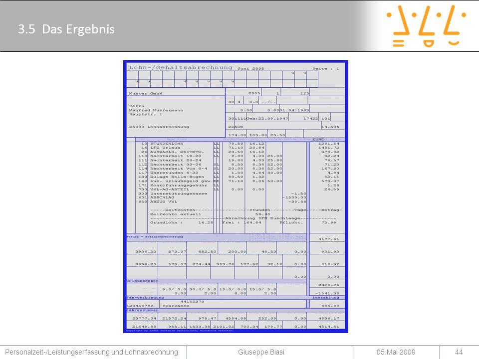 4 Zusammenfassung PZW-Systeme Architektur PZE-Systemen Lohnabrechnungssysteme 05.Mai 2009Personalzeit-/Leistungserfassung und Lohnabrechnung Giuseppe Biasi45