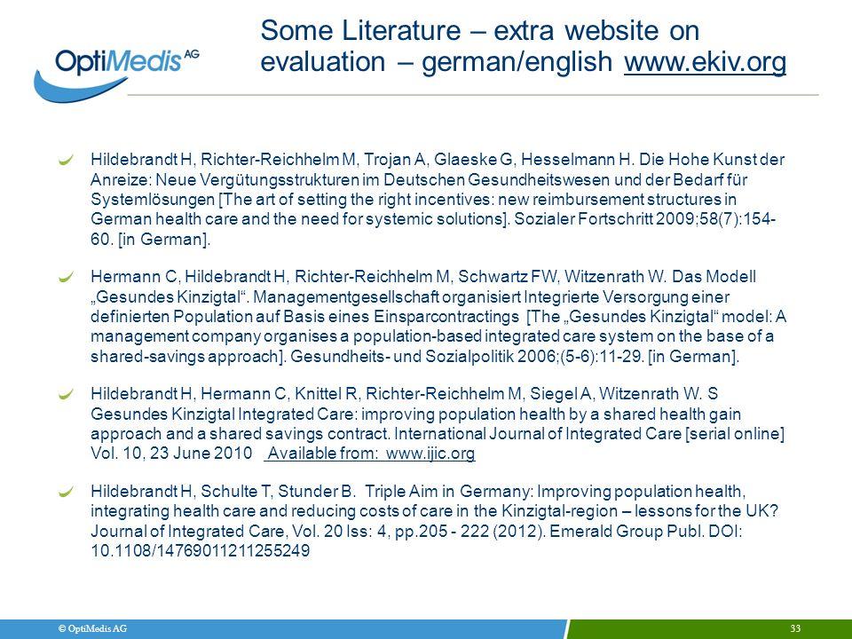 © OptiMedis AG Some Literature – extra website on evaluation – german/english www.ekiv.orgwww.ekiv.org Hildebrandt H, Richter-Reichhelm M, Trojan A, G
