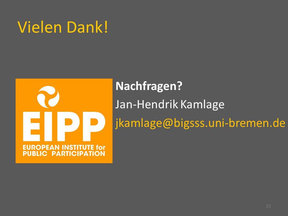 Vielen Dank! Nachfragen? Jan-Hendrik Kamlage jkamlage@bigsss.uni-bremen.de 23