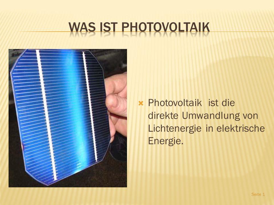 Photovoltaik ist die direkte Umwandlung von Lichtenergie in elektrische Energie. Seite 1