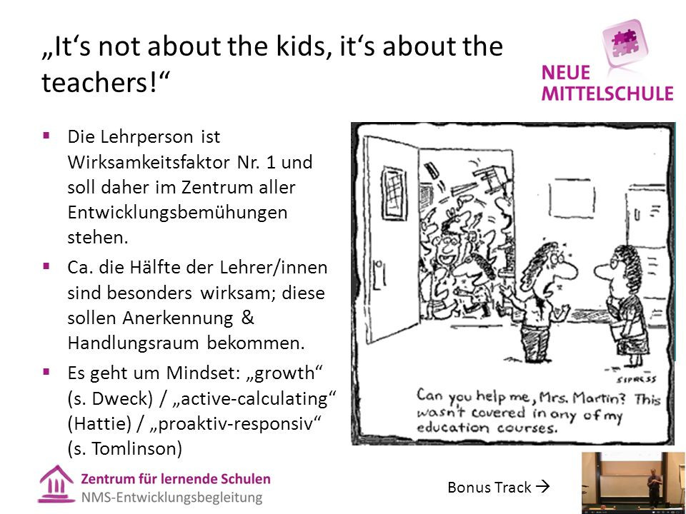 Its not about the kids, its about the teachers.Die Lehrperson ist Wirksamkeitsfaktor Nr.