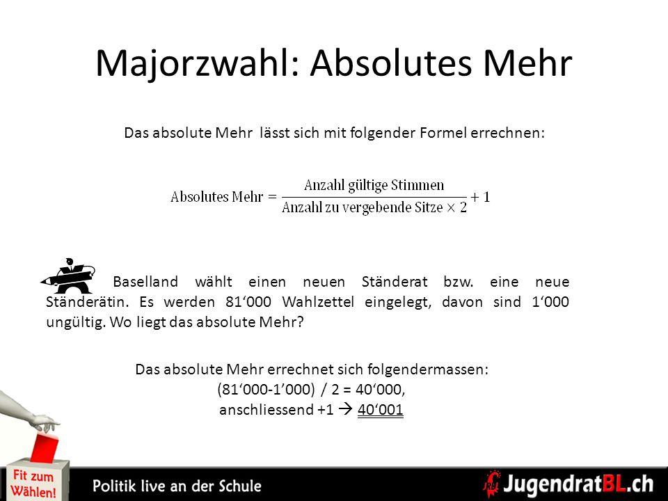 Majorzwahl: Absolutes Mehr Das absolute Mehr lässt sich mit folgender Formel errechnen: Das absolute Mehr errechnet sich folgendermassen: (81000-1000)
